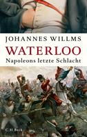 Johannes Willms: Waterloo ★★★★