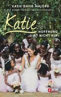 Katie Davis Majors: Katie – Hoffnung gibt nicht auf ★★★★★