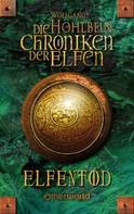 Wolfgang Hohlbein: Die Chroniken der Elfen - Elfentod (Bd. 3) ★★