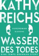 Kathy Reichs: Wasser des Todes (2) ★★★★