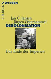 Dekolonisation - Das Ende der Imperien