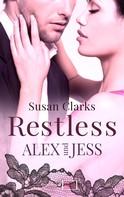 Susan Clarks: Restless: Alex und Jess ★★★★