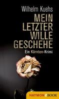 Wilhelm Kuehs: Mein letzter Wille geschehe ★★★★