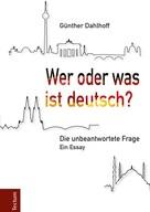 Günther Dahlhoff: Wer oder was ist deutsch? ★★★★★