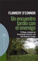 Mary Flannery O'Connor: Un encuentro tardío con el enemigo