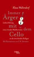 Klaus Wallendorf: Immer Ärger mit dem Cello