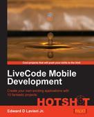Edward D Lavieri Jr.: LiveCode Mobile Development HOTSHOT