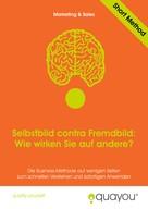 Quayou GmbH: Selbstbild contra Fremdbild: Wie wirken Sie auf andere?