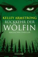 Kelley Armstrong: Rückkehr der Wölfin ★★★★★
