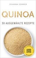 Johanna Sommer: Superfoods Edition - Quinoa: 30 ausgewählte Superfood Rezepte für jeden Tag und jede Küche ★★★
