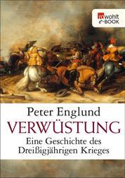 Verwüstung - Eine Geschichte des Dreißigjährigen Krieges