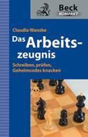 Claudia Wanzke: Das Arbeitszeugnis ★★★★★