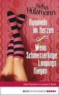 Petra Hülsmann: Hummeln im Herzen / Wenn Schmetterlinge Loopings fliegen ★★★★