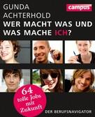Gunda Achterhold: Wer macht was und was mache ich? ★★★