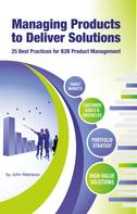 John Mansour: Managing Products to Deliver Solutions