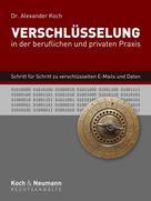 Alexander Koch: Verschlüsselung in der beruflichen und privaten Praxis ★★★★★