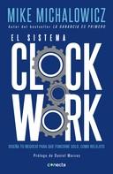 Mike Michalowicz: El sistema Clockwork