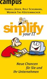 simplify your IT - Neue Chancen für Sie und Ihr Unternehmen