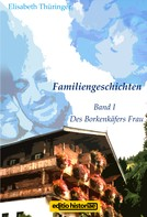 Elisabeth Thüringer: Familiengeschichten 1