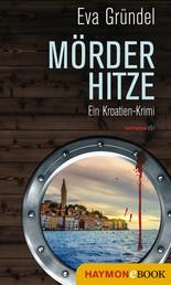 Mörderhitze - Ein Kroatien-Krimi