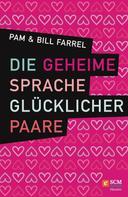 Bill Farrel: Die geheime Sprache glücklicher Paare