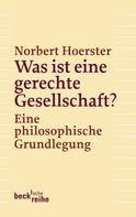 Norbert Hoerster: Was ist eine gerechte Gesellschaft? ★★★