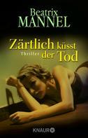 Beatrix Mannel: Zärtlich küsst der Tod ★★★★