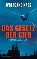 Wolfgang Kaes: Das Gesetz der Gier ★★★★★