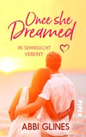 Abbi Glines: Once She Dreamed – In Sehnsucht vereint ★★★★