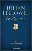 Julian Fellowes: Belgravia (3) - Familienbande ★★★★