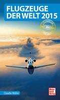 Claudio Müller: Flugzeuge der Welt 2015 ★★★★