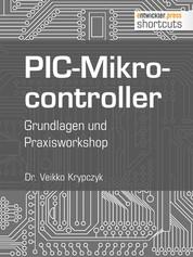 PIC-Mikrocontroller - Grundlagen und Praxisworkshop