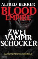 Alfred Bekker: Blood Empire: Zwei Vampir Schocker