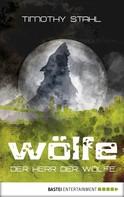 Timothy Stahl: Der Herr der Wölfe ★★★★★