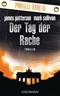 James Patterson: Der Tag der Rache. Private Berlin ★★★★