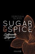 Seressia Glass: Sugar & Spice - Entfesselte Begierde ★★★★★