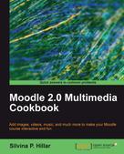 Silvina P. Hillar: Moodle 2.0 Multimedia Cookbook