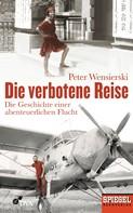 Peter Wensierski: Die verbotene Reise ★★★★★