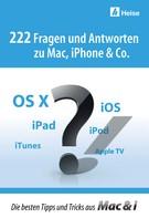 Mac & i-Redaktion: 222 Fragen und Antworten zu Mac, iPhone & Co. ★★★