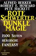 Alfred Bekker: Rote Schwerter - dunkle Magie