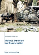 Bertelsmann Stiftung: Violence, Extremism and Transformation