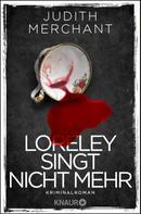 Judith Merchant: Loreley singt nicht mehr ★★★★