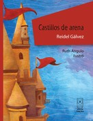 Reidel Gálvez: Castillos de arena