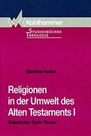 Manfred Hutter: Religionen in der Umwelt des Alten Testaments I ★★★★★