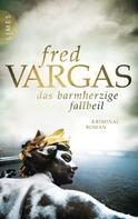 Fred Vargas: Das barmherzige Fallbeil ★★★★