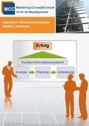 Operative Vertriebskonzeptionen effektiv umsetzen - Vertriebskonzepte erfolgreich aufbauen & umsetzen