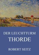 Robert Seitz: Der Leuchtturm Thorde
