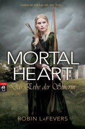 Mortal Heart - Das Erbe der Seherin - Grave Mercy Band 3
