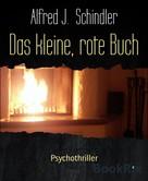 Alfred J. Schindler: Das kleine, rote Buch ★★★★