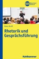 Hans Kraft: Rhetorik und Gesprächsführung